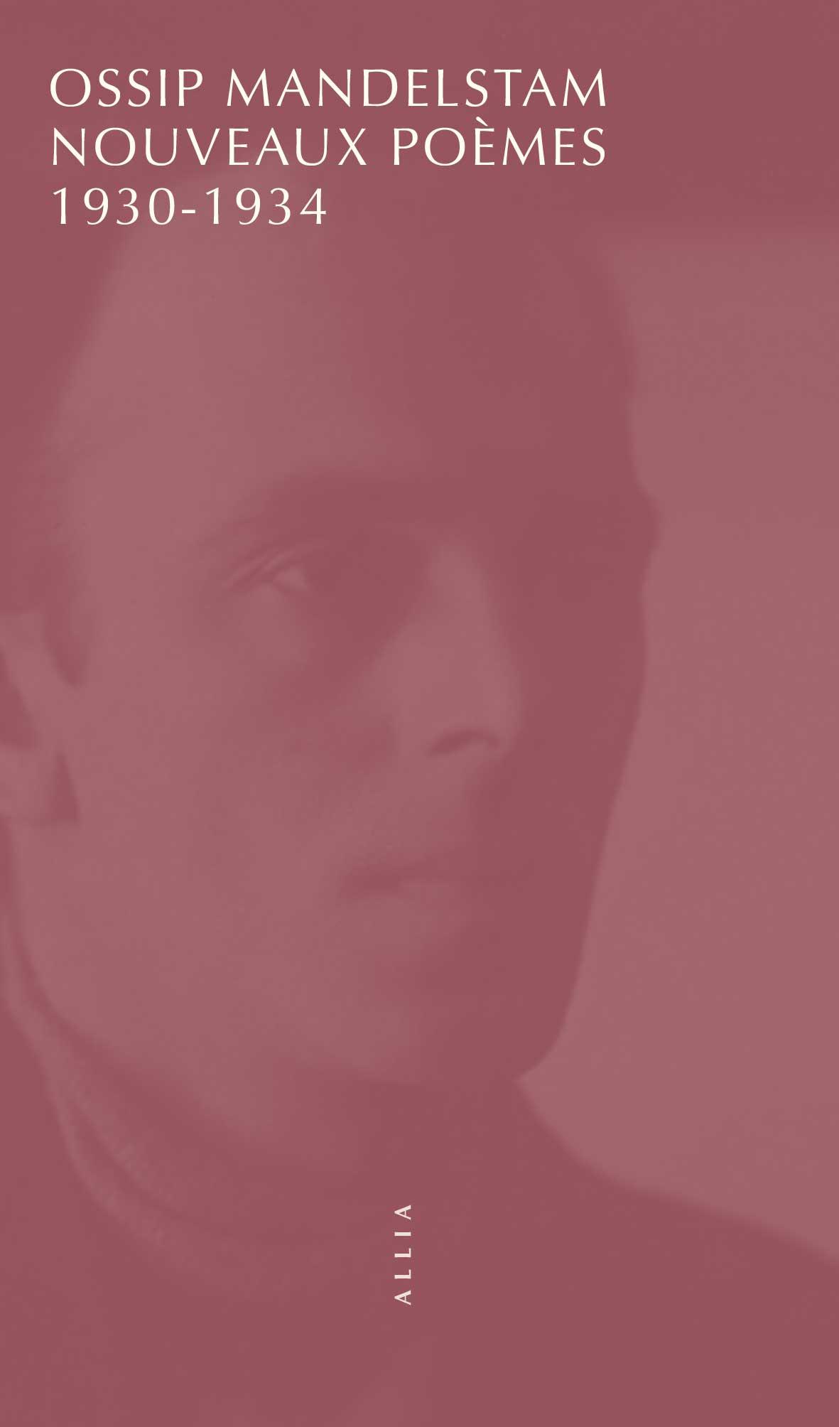 O. Mandelstam, Nouveaux poèmes 1930-1934