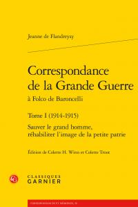 J. de Flandreysy, Correspondance de la Grande Guerre à Folco de Baroncelli. Tome I (1914-1915). Sauver le grand homme, réhabiliter l'image de la petite patrie