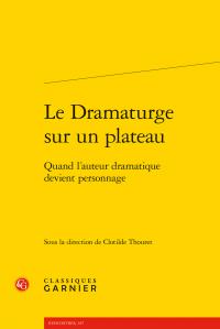 C. Thouret (dir.), Le Dramaturge sur un plateau. Quand l'auteur dramatique devient personnage
