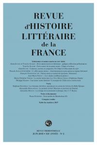 Revue d'Histoire littéraire de la France. 2 – 2018, 118e année - n° 2