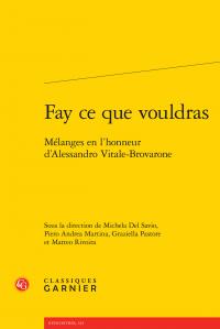M. Del Savio, P.A. Martina, G. Pastore, Ma. Rivoira (dir.), Fay ce que vouldras. Mélanges en l'honneur d'Alessandro Vitale-Brovarone