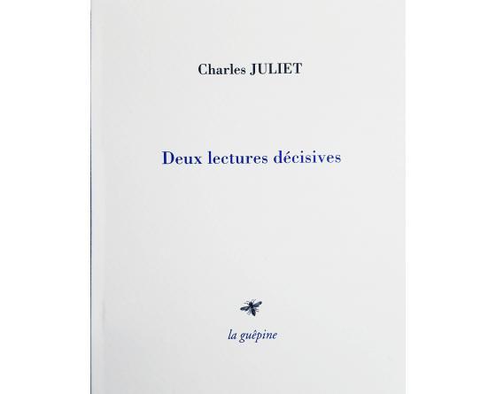 Ch. Juliet, Deux lectures décisives