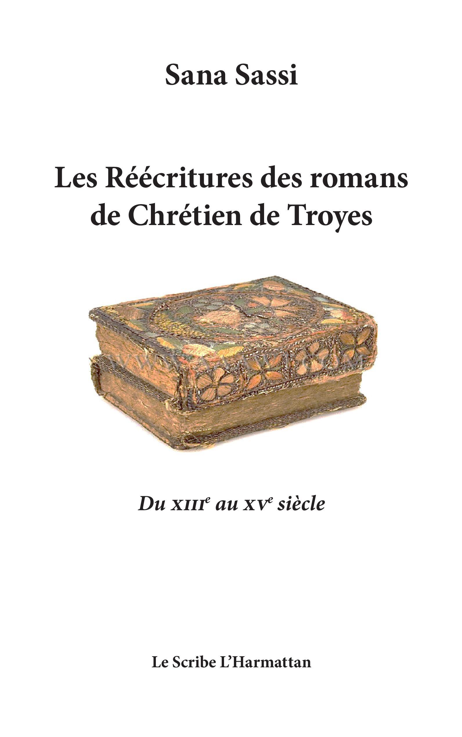 S. Sassi, Les Réecritures des romans de Chrétien de Troyes. Du XIIIe au XVe siècle
