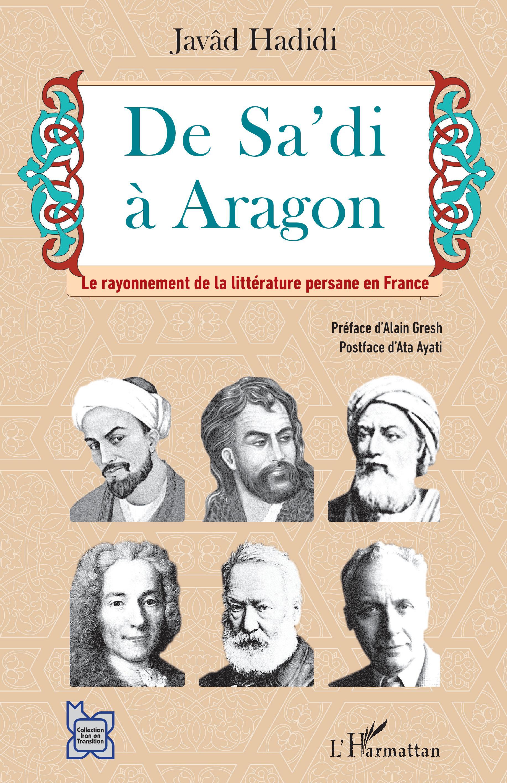 J. Hadidi, De Sa'di à Aragon : le rayonnement de la littérature persane en France