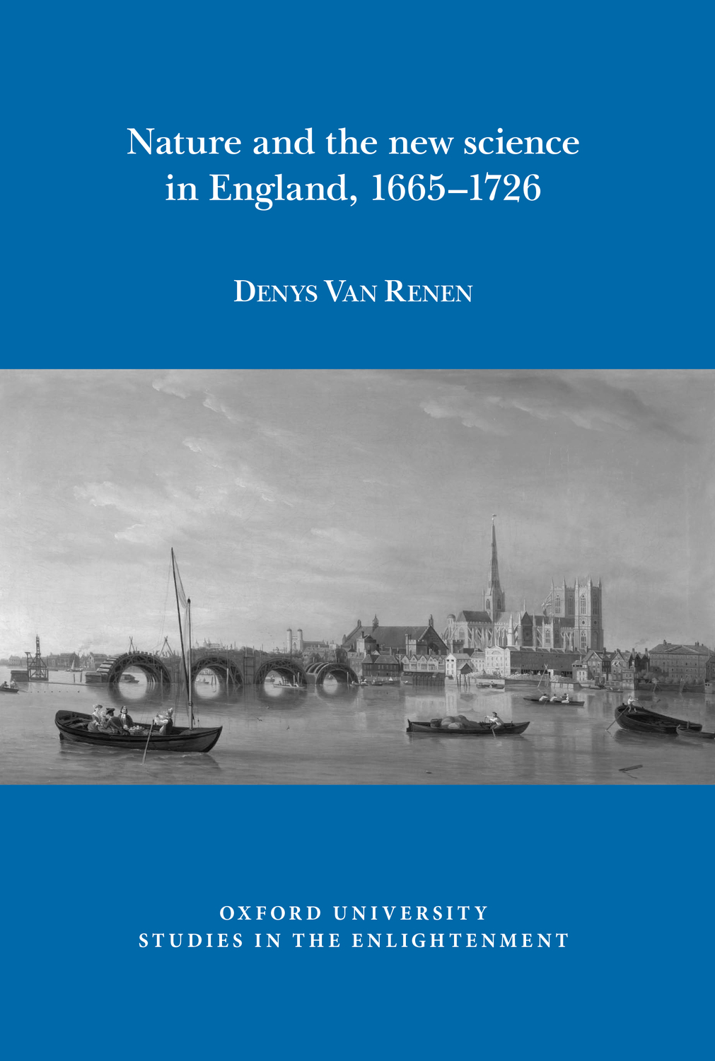 D. Van Renen, Nature and the New Science in England, 1665-1726
