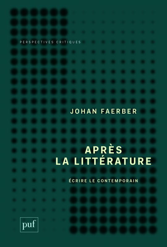 J. Faerber, Après la littérature. Écrire le contemporain