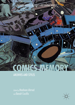M. Ahmed & B. Crucifix (eds.), Comics Memory: Archives and Styles