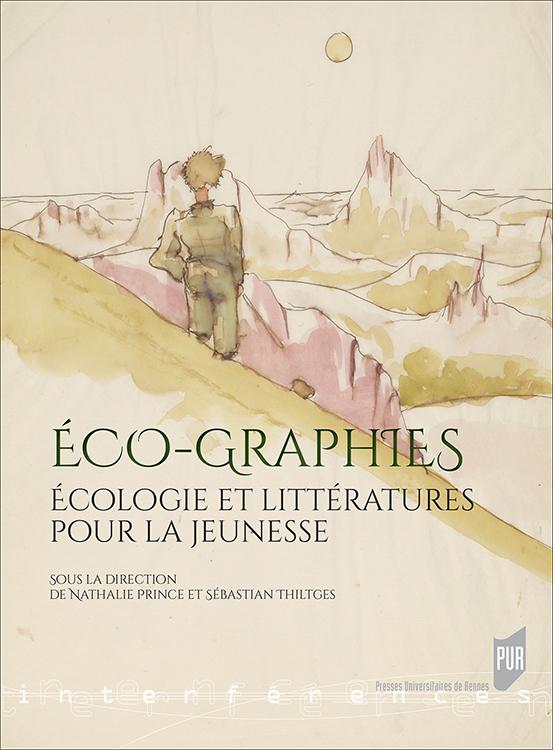 N. Prince, S. Thiltges (dir.), Éco-graphies. Écologie et littératures pour la jeunesse