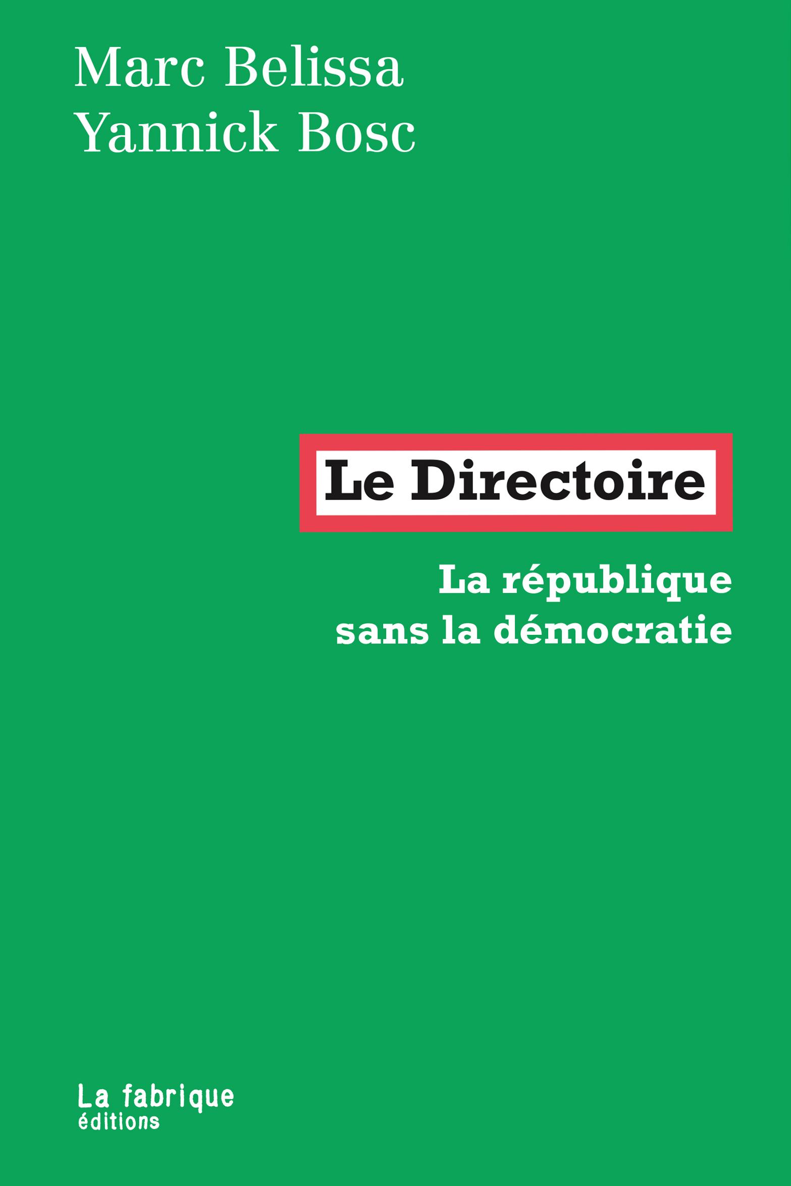 M. Belissa, Y. Bosc, Le Directoire. La république sans la démocratie