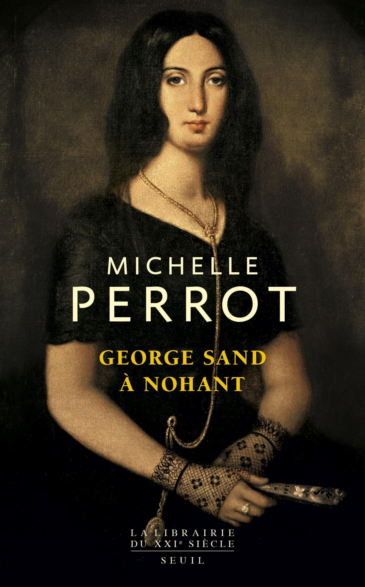 M. Perrot, George Sand à Nohant. Une maison d'artiste