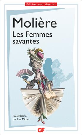 Molière, Les Femmes savantes (éd. L. Michel, GF-Flammarion)