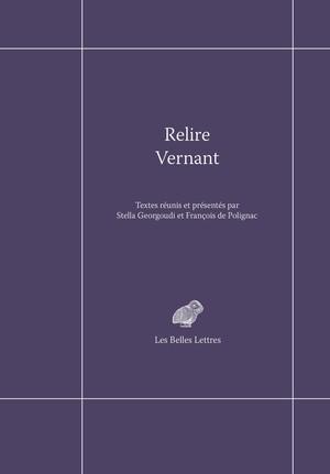 S. Georgoudi et F. de Polignac (dir.), Relire Vernant
