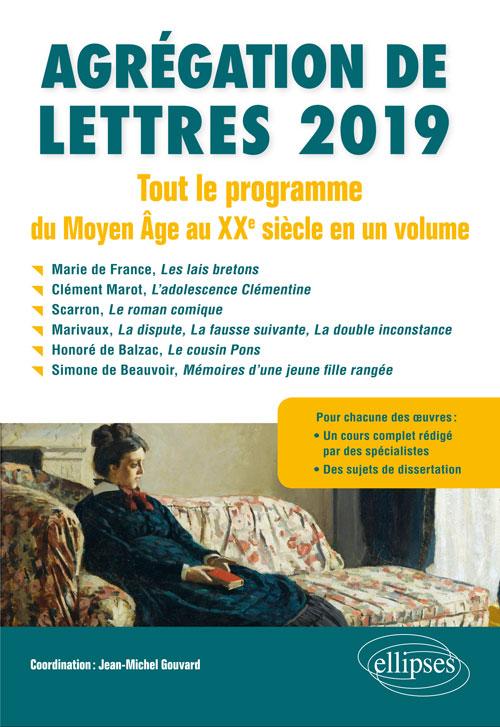 J.-M. Gouvard (éd.), Agrégation de Lettres 2019. Tout le programme du Moyen Âge au XXe siècle en un volume
