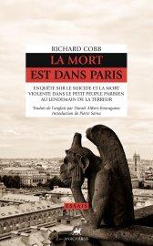 R. Cobb, La mort est dans Paris. Enquête sur le suicide et la mort violente dans le petit peuple parisien au lendemain de la Terreur