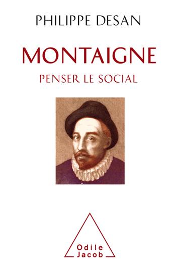 Ph. Desan, Montaigne. Penser le social