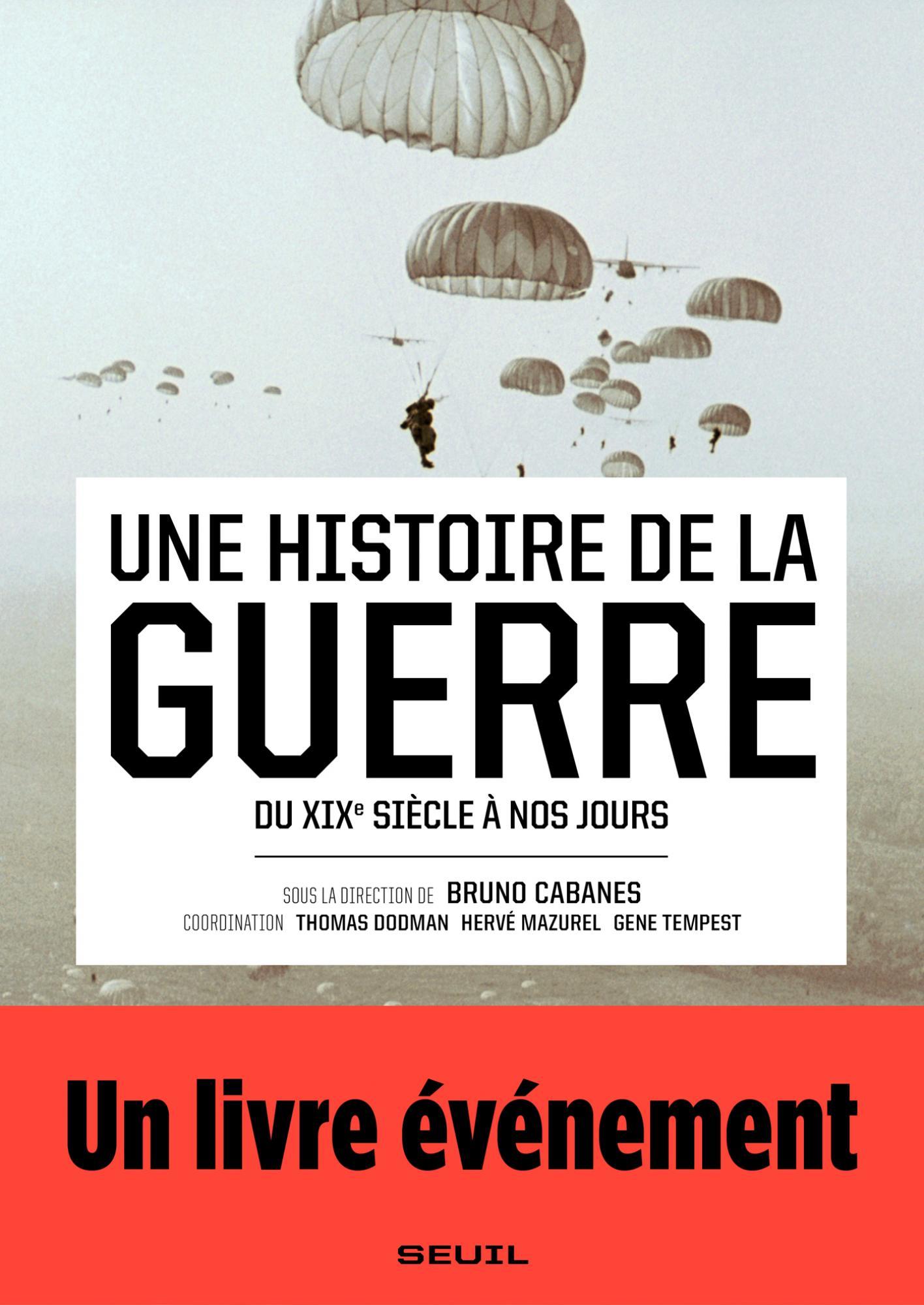 B. Cabanes (dir.), Une histoire de la guerre. Du XIXe siècle à nos jours