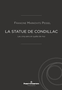F. Markovits-Pessel, La statue de Condillac. Les cinq sens en quête de moi