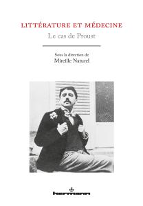 M. Naturel (dir.), Littérature et médecine. Le cas de Proust
