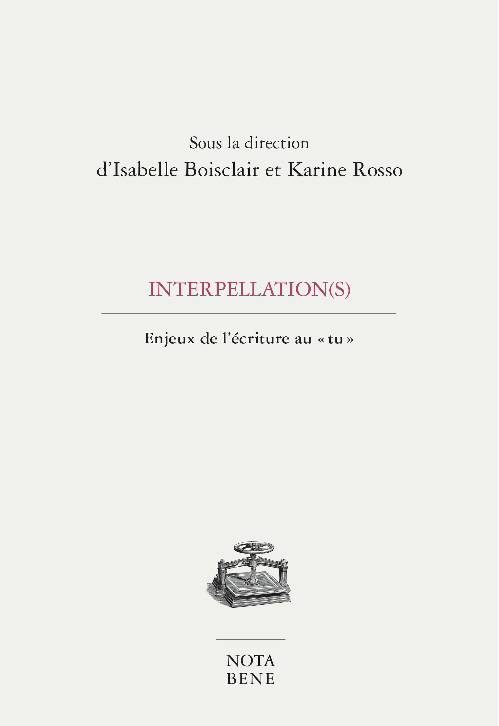 I. Boisclair, K. Rosso (dir.), Interpellation(s). Enjeux de l'écriture au « tu »