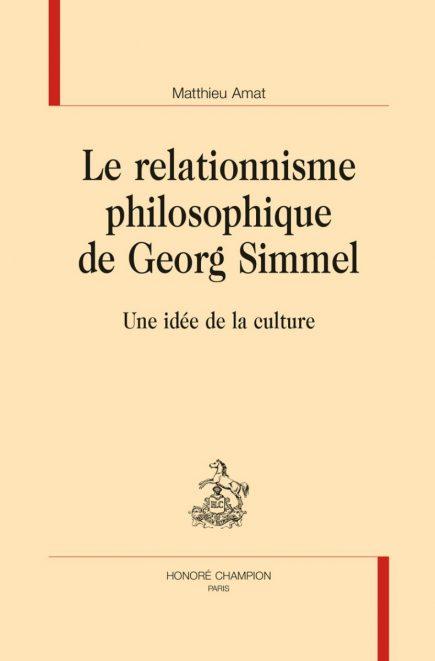 M. Amat, Le Relationnisme philosophique de Georg Simmel. Une idée de la culture.