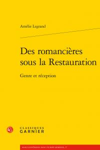 A. Legrand, Des romancières sous la Restauration. Genre et réception