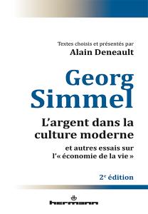 A. Deneault (éd.), Georg Simmel. L'argent dans la culture moderne et autres essais sur