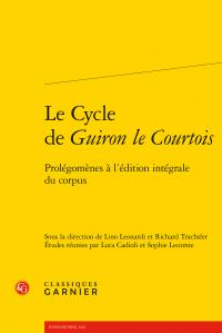 L. Leonardi, R. Trachsler (dir.), Le Cycle de Guiron le Courtois. Prolégomènes à l'édition intégrale du corpus