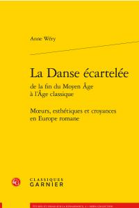 A. Wéry, La Danse écartelée de la fin du Moyen Âge à l'Âge classique. Mœurs, esthétiques et croyances en Europe romane