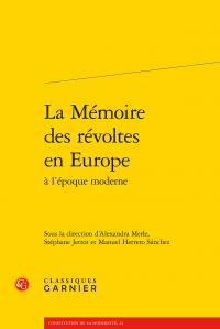 A. Merle, S. Jettot, M. Herrero Sánchez (dir.), La Mémoire des révoltes en Europe à l'époque moderne