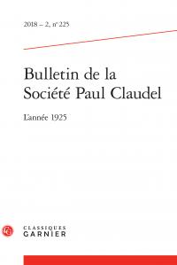 Bulletin de la Société Paul Claudel 2018 – 2, n° 225 :