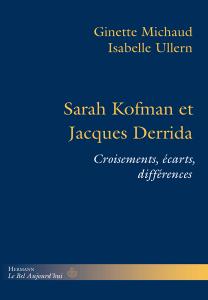 G. Michaud et I. Ullerne, Sarah Kofman et Jacques Derrida. Croisements, écarts, différences