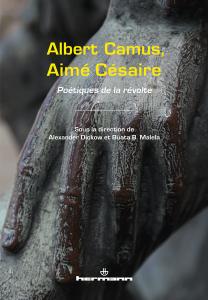 A. Dickow et B. B. Malela (dir.), Albert Camus, Aimé Césaire. Poétiques de la révolte