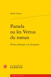 S. Charles, Pamela ou les Vertus du roman. D'une poétique à sa réception