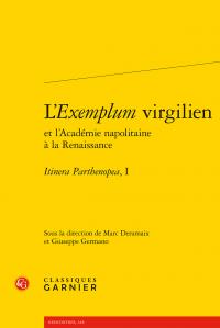 M. Deramaix, Giuseppe Germano (dir.), L'Exemplum virgilien et l'Académie napolitaine à la Renaissance. Itinera Parthenopea, I