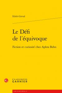 E. Girval, Le Défi de l'équivoque. Fiction et curiosité chez Aphra Behn