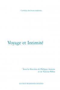 P. Antoine, V. Pârlea (dir.), Voyage et Intimité