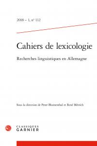 Cahiers de lexicologie 2018 – 1, n° 112.