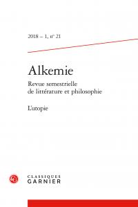 Alkemie, Revue semestrielle de littérature et philosophie, 2018 – 1, n° 21 :
