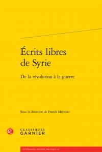 F. Mermier (dir.), Écrits libres de Syrie. De la révolution à la guerre