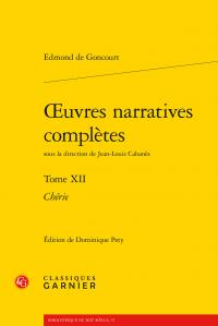 Edmond Goncourt, Œuvres narratives complètes. Tome XII. Chérie