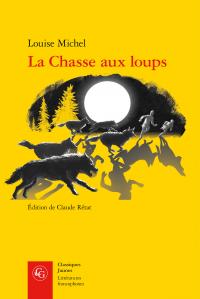 Louise Michel, La Chasse aux loups (éd. Claude Rétat)