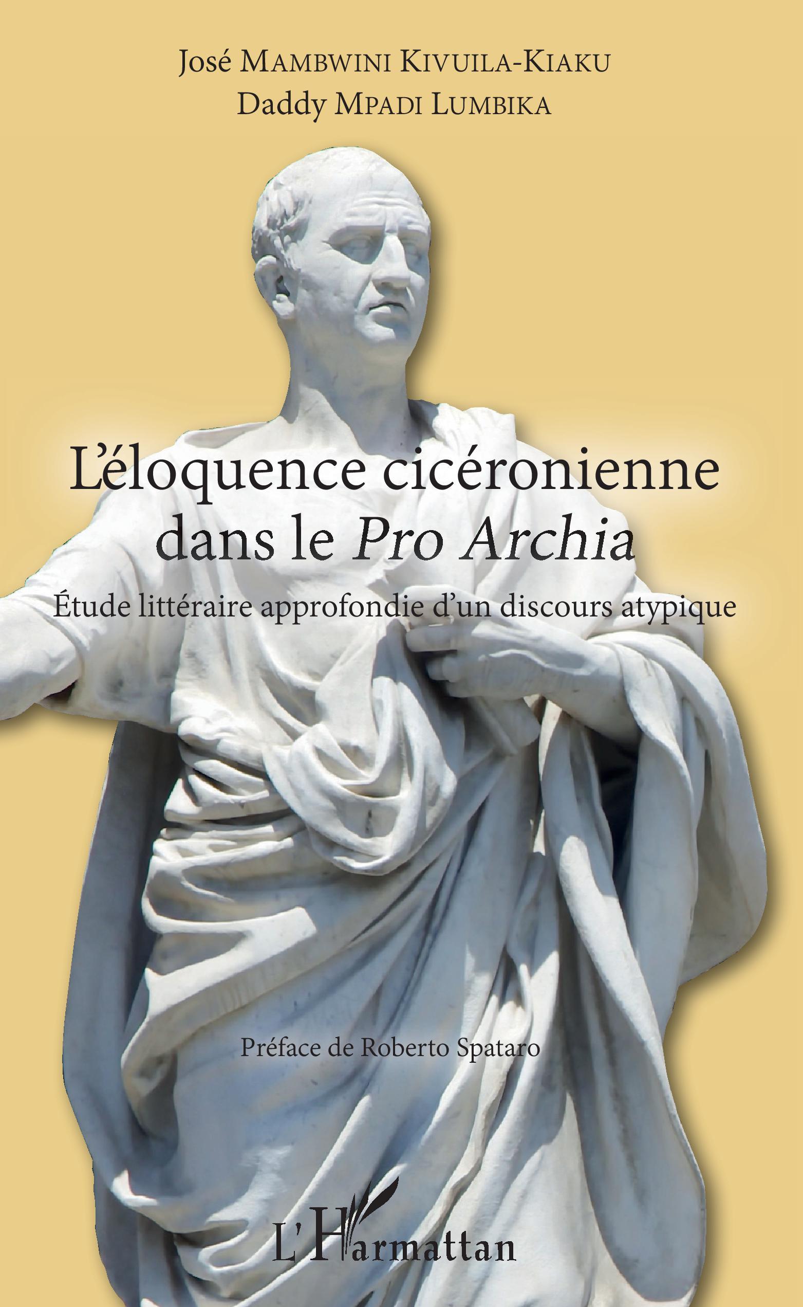 J. Mambwini Kivuila-Kiaku et D. Mpadi Lumika, L'Eloquence cicéronienne dans le Pro Archia : Etude littéraire approfondie d'un discours atypique