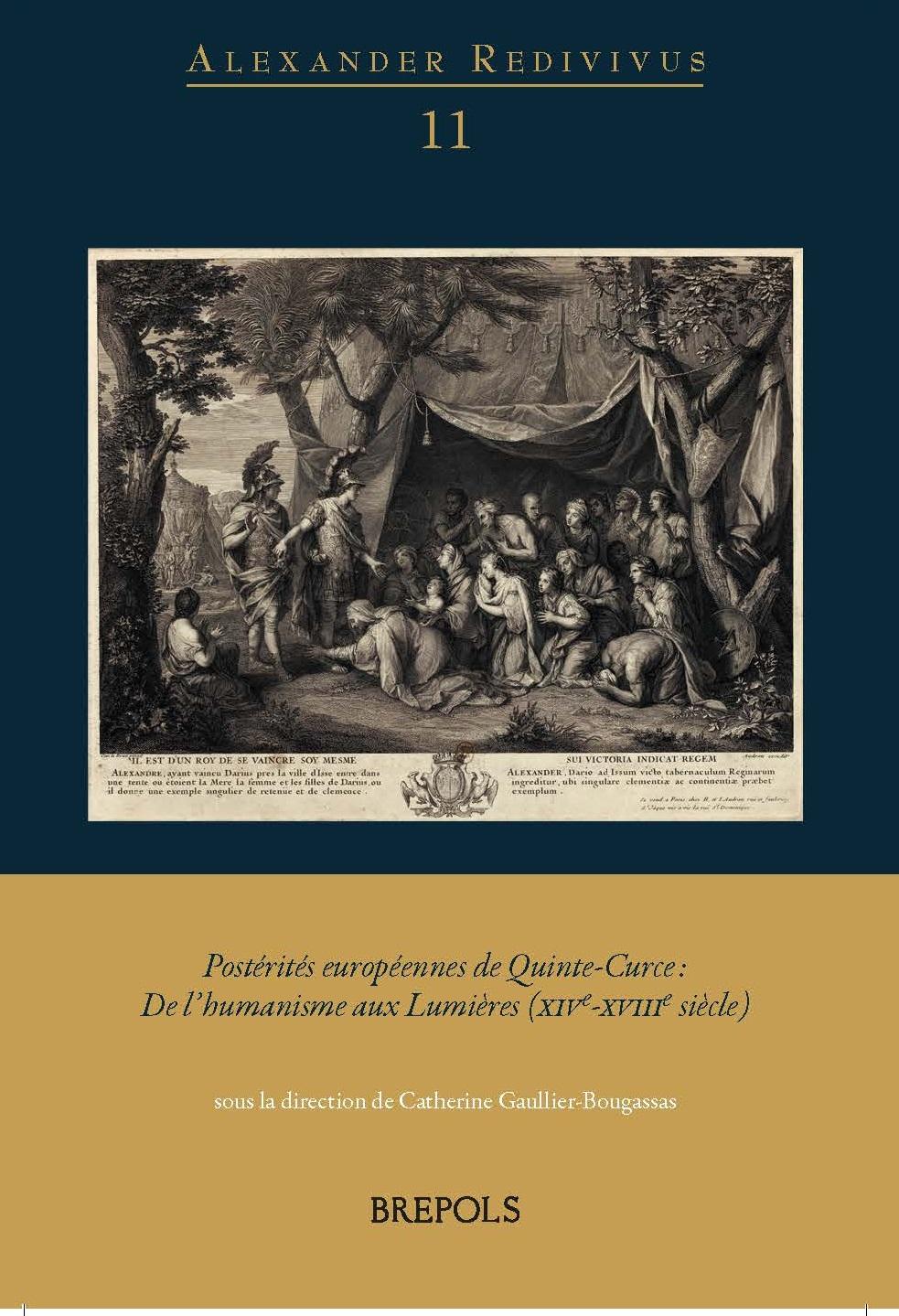 C. Gaullier-Bougassas (dir), Postérités européennes de Quinte-Curce. De l'humanisme aux Lumières (XIVe-XVIIIe s.)