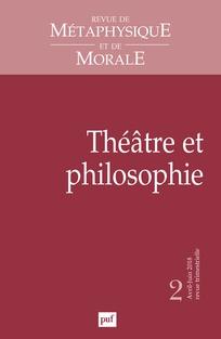 Revue de métaphysique et de morale, n° 98, Théâtre et Philosophie (dir. C. Kintzler)
