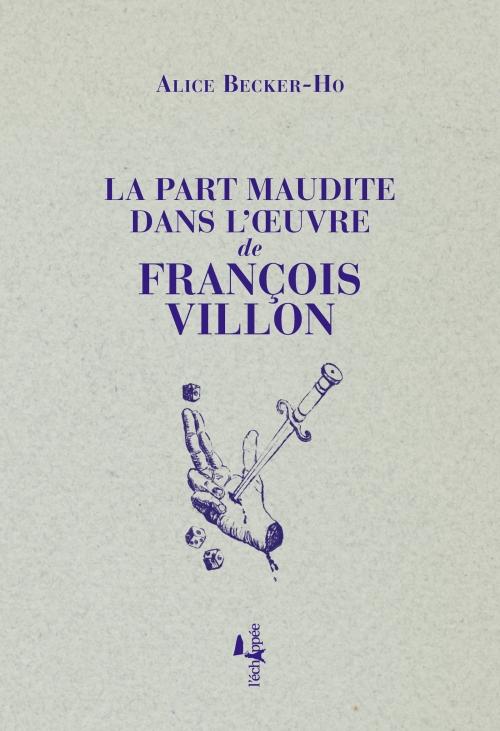 A. Becker-Ho, La Part maudite dans l'œuvre de François Villon
