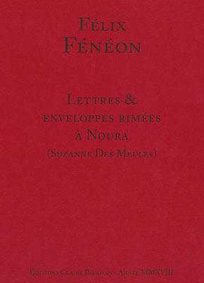 F. Fénéon, Lettres & enveloppes rimées à Noura (Suzanne des Meules)
