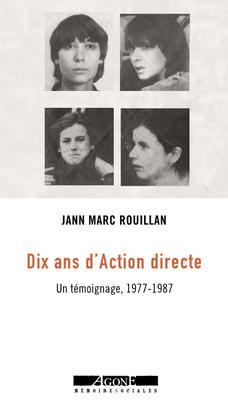 J.M. Rouillan, Dix ans d'Action Directe, Un témoignage, 1977-1987