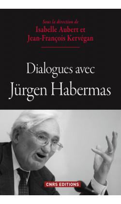 J-F. Kervégan, I. Aubert (dir.), Dialogues avec Jürgen Habermas