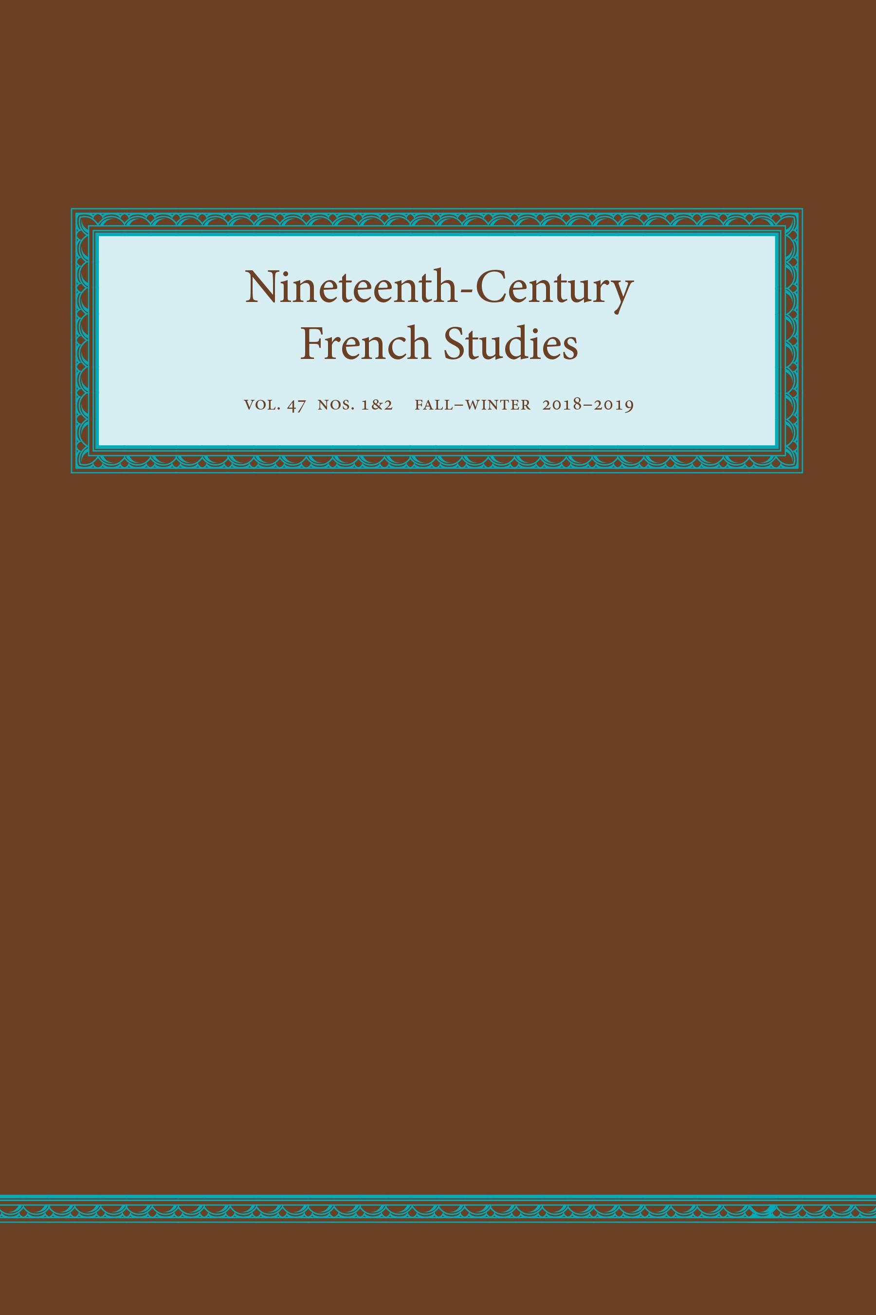 <em>Nineteenth-Century French Studies, </em>vol. 47, n° 1-2