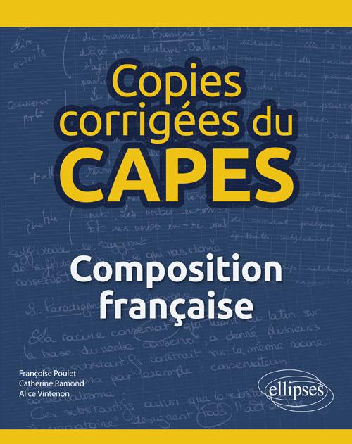 F. Poulet, C. Ramond, A. Vintenon (coord. J.-M. Gouvard), Copies corrigées du CAPES. Composition française